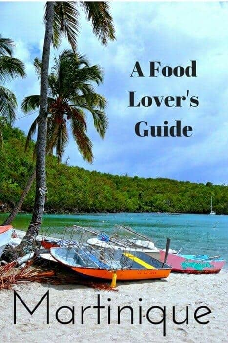 Martinique: A Food Lover's Guide