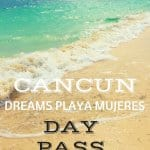 Dreams Playa Mujeres Day Pass
