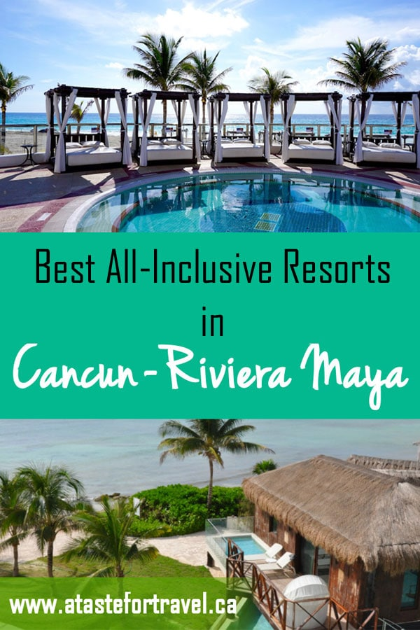 The Best All-Inclusive Resorts in Cancun and Riviera Maya Mexico for 2019