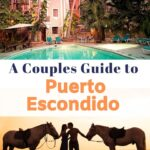 Collage of hotel and people on the beach with horses with text overlay of Couples Guide to Puerto Escondido for Pinterest. mantic things to