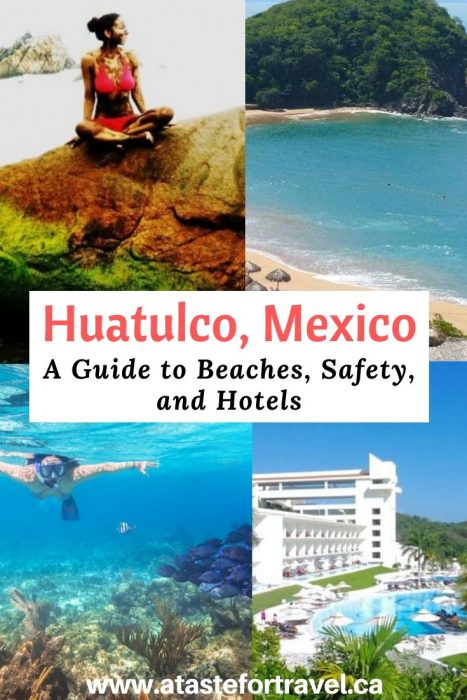 A Guide to Huatulco Safety, Beaches and Hotels