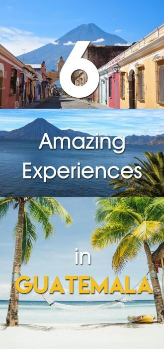 6 Amazing experiences in Guatemala
