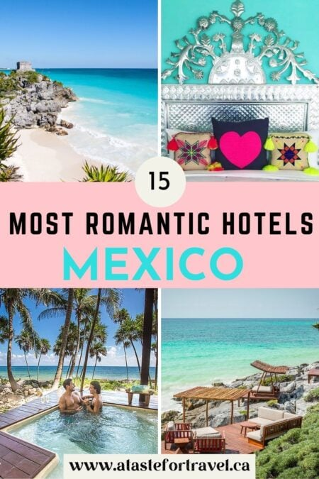 Collage of the most romantic hotels in Mexico.