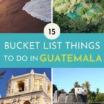 Collage of Guatemalan attractions with text overlay of best things to do in Guatemala.