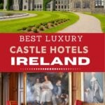Luxury Castle Hotels in Ireland with text overlay.
