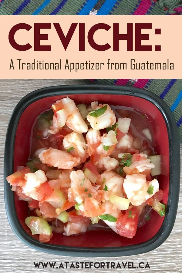 An easy, authentic recipe for shrimp Guatemalan ceviche or ceviche Guatemalteco. If you're concerned about potential raw seafood-borne food illnesses you'll want to try this recipe as it uses cooked shrimp #recipe #Guatemala
