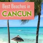 Planning a vacation in Cancun? Read our complete guide to the best beaches in Cancun #Mexico before you go