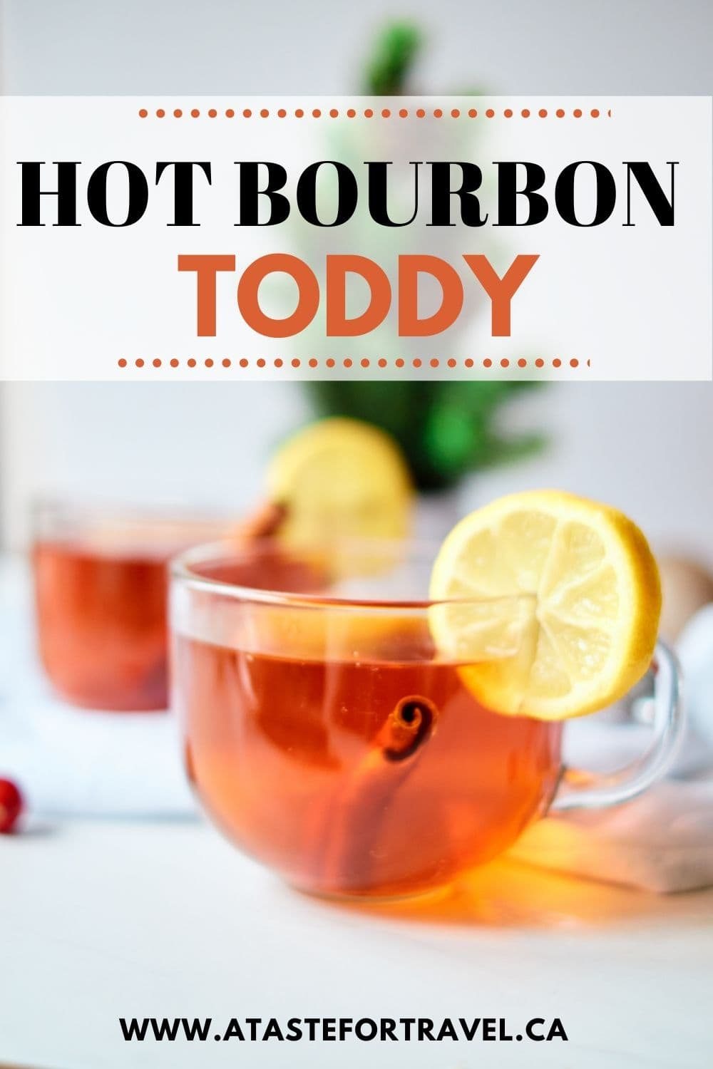 Hot BOurbon Toddy with text overlay.