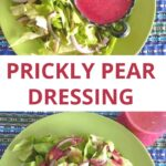 Prickly Pear Dressing