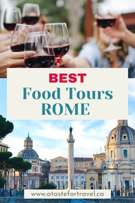Collage of wine and architecture in Rome with text overlay best food tours in Rome for Pinterest.