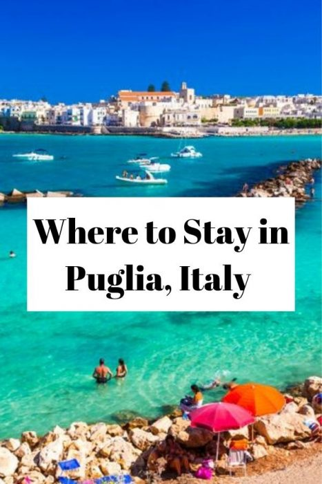 Where to Stay in Puglia Italy