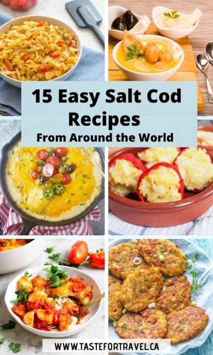 Salt cod dishes from around the world with text overlay 15 Salt Codfish Recipes