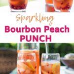 Sparkling Bourbon Peach Punch Pinterest