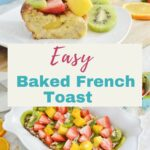 Collage of French toast casserole topped with fruit with Pinterest text overlay.