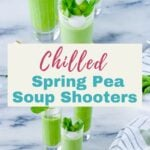Cold pea soup served in shooter glasses with Pinterest overlay.