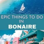 Collage of sailboat and colourful houses on Bonaire with Pinterest text overlay.