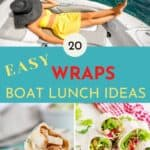 Pinterest image with a woman on a boat and two wrap sandwiches.